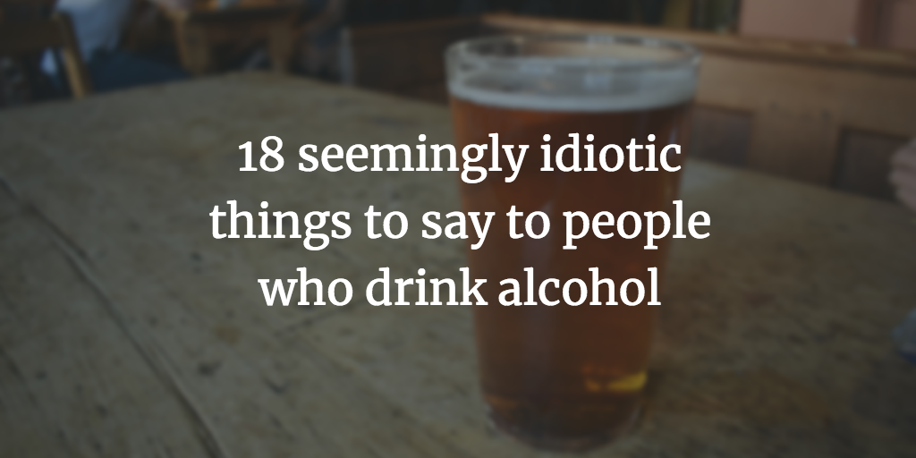 what to say to alcoholic