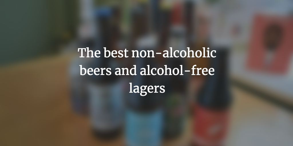 The best non-alcoholic beers and alcohol-free lagers